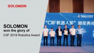 SOLOMON won the glory of CIIF 2019 Robotics Award